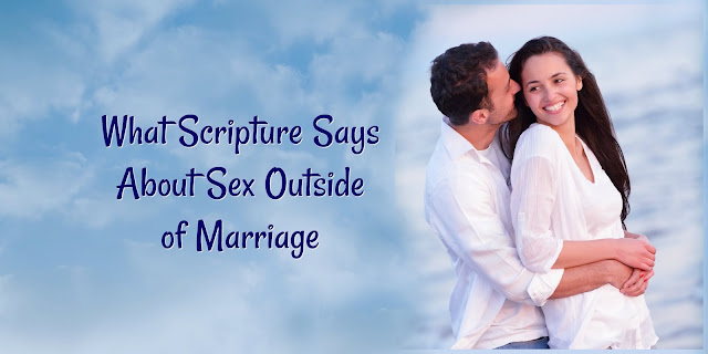 What Scripture Says About Sex Outside of Marriage