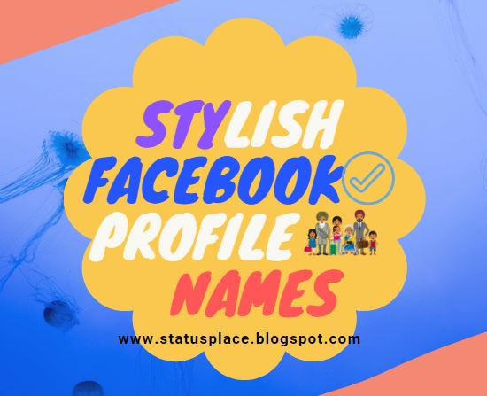 Unique Stylish Facebook Profile Names Collection List 2019