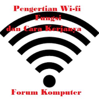 Pengertian wifi, fungsi dan cara kerjanya