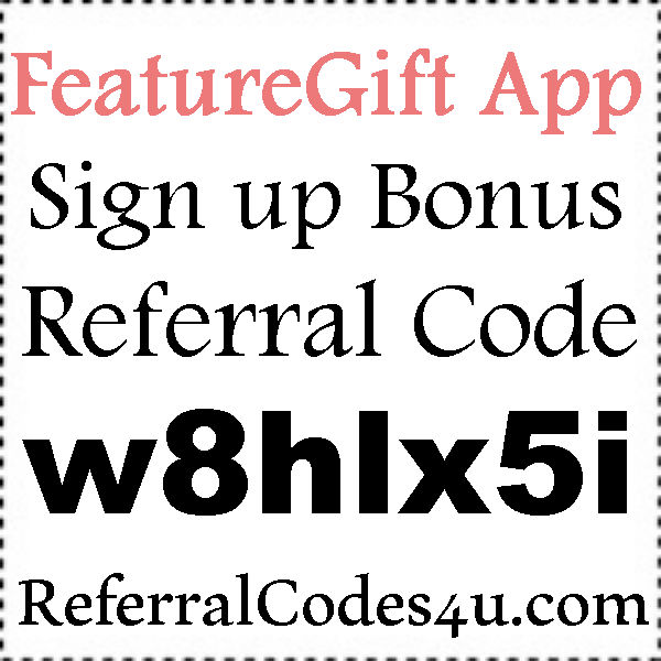FeatureGift Referral Codes, FeatureGift App Hacks, FeatureGift App Android or Itunes