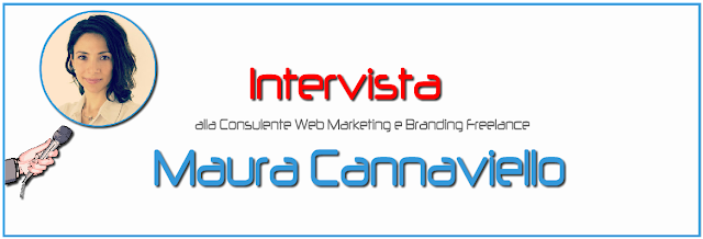 Intervista Maura Cannaviello  consulente web marketing branding freelance
