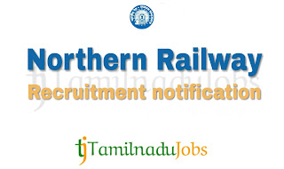 Northern Railway Recruitment notification 2019, govt jobs for ITI, govt jobs for 10th pass
