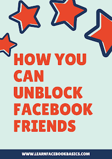 How you can unblock Facebook friends?