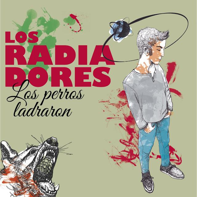 LOS RADIADORES - Los perros ladraron