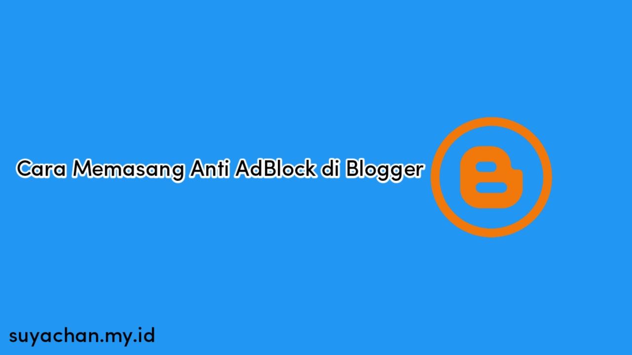 Cara Memasang Anti AdBlock di Blogger