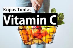 Vitamin C: Vitamin Yang Mempunyai Seribu Fungsi Yang Sangat Bermanfaat!