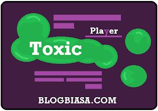 Apa itu arti / pengertian toxic player dalam game online ? + Ciri-ciri toxic player