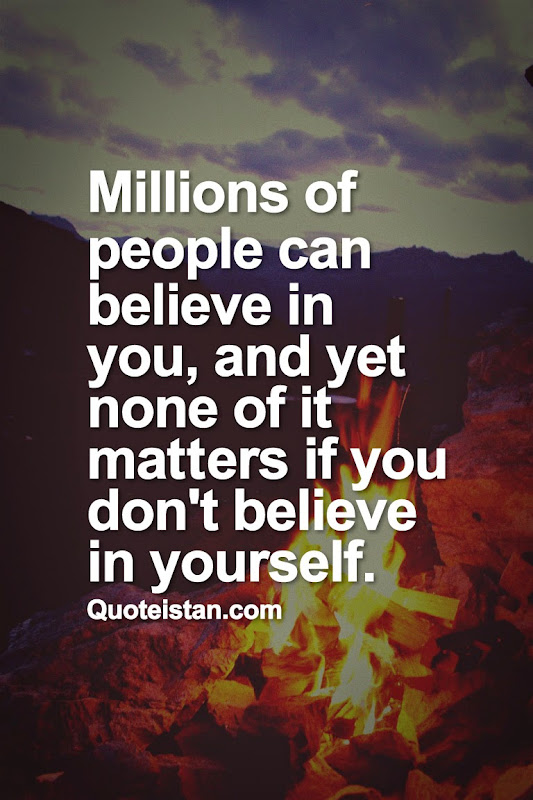 Love Never Dies Quotes Wallpaper Millions Of People Can Believe In You And Yet None Of It