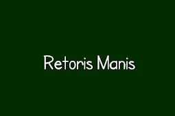 Retoris Manis - Opini