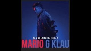 Lirik Lagu Mario G. Klau - Tak Selamanya Indah