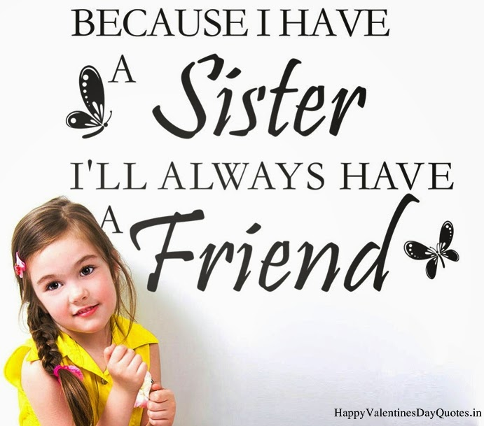 Happy Valentines Sister Quotes: National Sisters Day Quotes. QuotesGram
