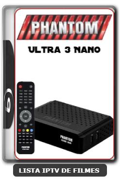 Phantom Ultra 3 Nano Nova Atualização Ativador do Sistema IKS Correções SKS 63w e 107w V3.30 - 19-06-2020