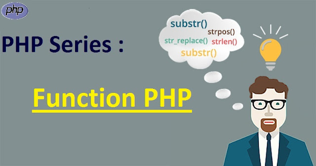PHP Series : Function Dalam PHP