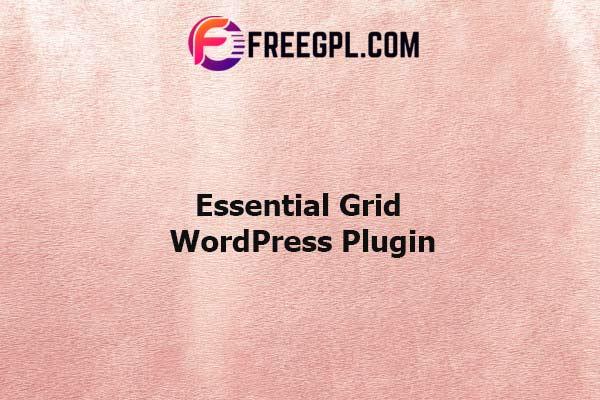 Essential Grid Gallery WordPress Plugin Nulled Download Free