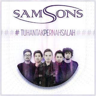 Lirik Lagu Tuhan Tak Pernah Salah - Samsons dari album single terbaru, download album dan video mp3 terbaru 2018 gratis