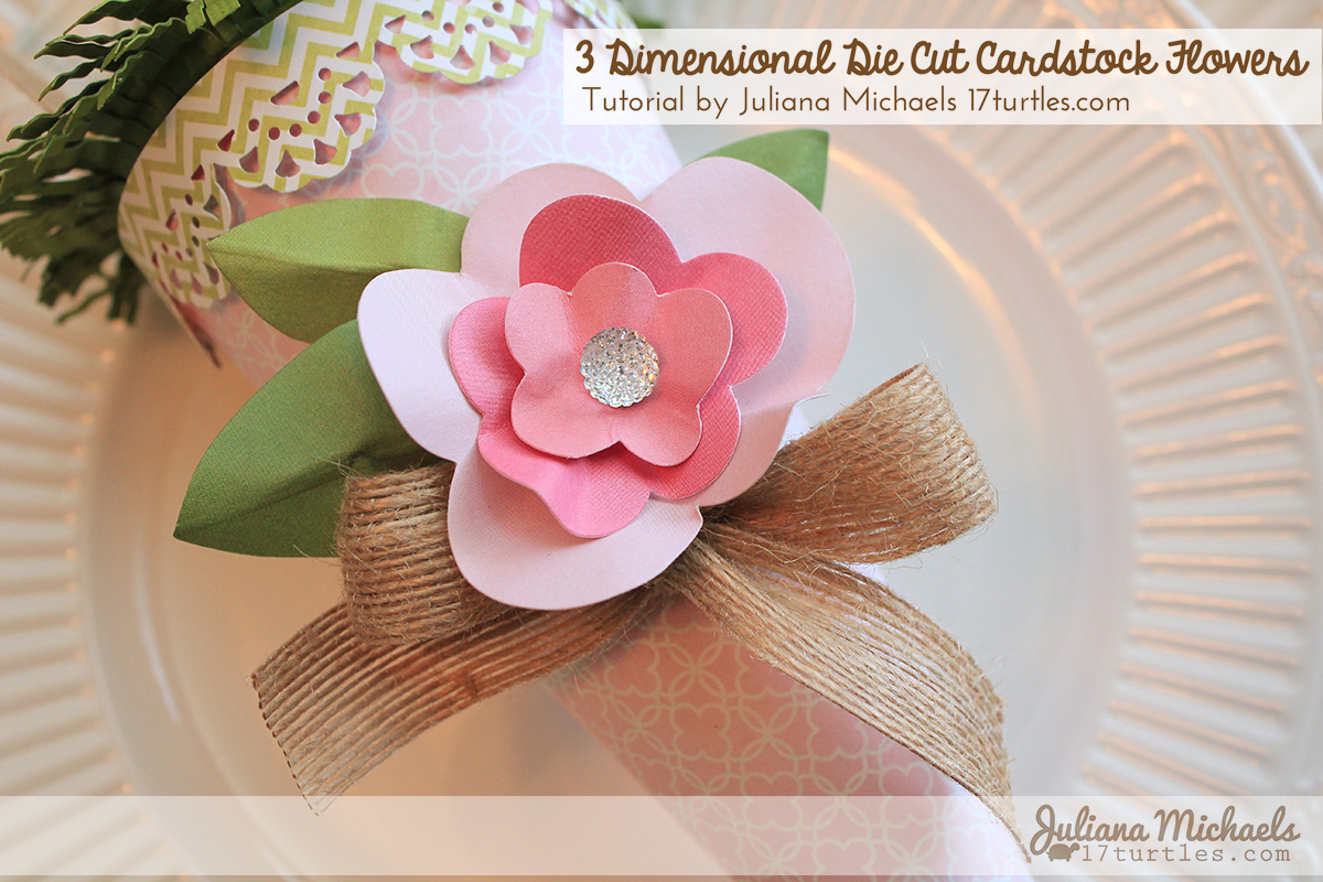 3 Dimensional Die Cut Cardstock Flowers Tutorial by Juliana Michaels www.17turtles.com