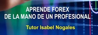 APRENDE FOREX DE LA MANO DE UN PROFESIONAL iSABEL NOGALES