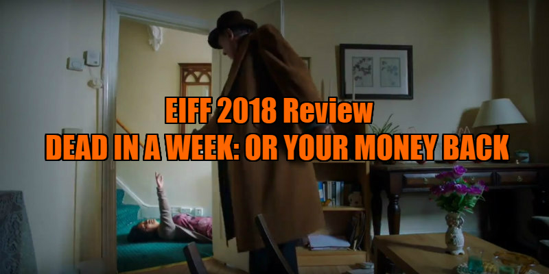 DEAD IN A WEEK: OR YOUR MONEY BACK review