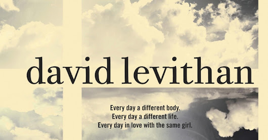 Every day, DAVID LEVITHAN.