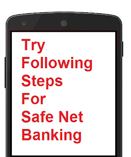 Try Following Steps For Safe Net Banking