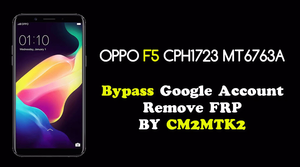 طريقة إيقاف الحماية FRP لهاتف OPPO F5 CPH1723 MT6763A