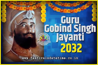 2032 Guru Gobind Singh Jayanti Date and Time, 2032 Guru Gobind Singh Jayanti Calendar