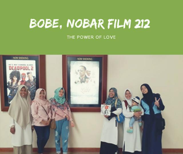 BOBE, Nobar Film 212 The Power Of Love