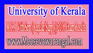 University of Kerala M.C.A VIth Sem (Regular/Supply) 2016 Exam Results