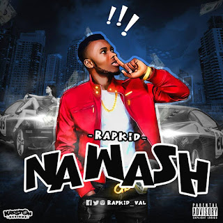 Music: Rapkid - Na Wash { Prod. By SBeat } @Rapkid_Val