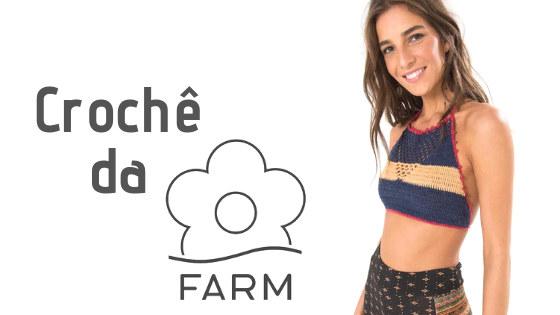 Crochê da Farm: roupas artesanais são ponto forte das coleções