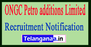 ONGC Petro additions Limited OPaL Recruitment Notification 2017