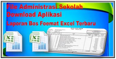 Download Aplikasi Laporan Bos Kurikulum 2013 Foemat Excel Terbaru 2019-2020
