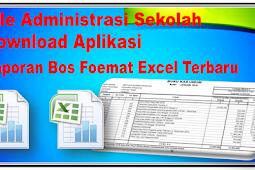 Download Aplikasi Laporan Bos Kurikulum 2013 Foemat Excel Terbaru