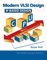 Modern VLSI Design by Wayne Wolf