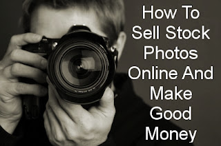 How To Sell Stock Photos Online And Make Good Money