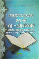 Buku Pendidikan dalam Alquran (Kajian Tematik dan Semantik) karya Ustadz Dedeng Rosidin