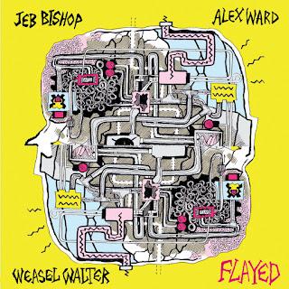 Jeb Bishop, Alex Ward, Weasel Walter, Flayed