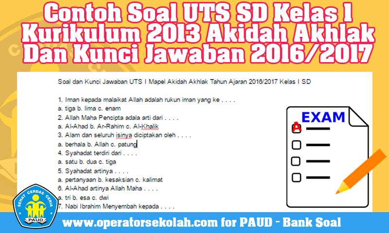 Contoh Soal UTS SD Kelas 1 Kurikulum 2013 Akidah Akhlak Dan Kunci Jawaban Tahun Ajaran 2016/2017