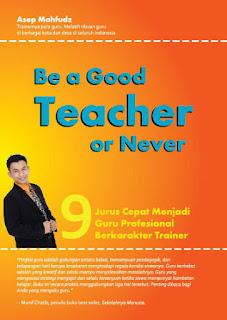 buku Be a Good Teacher or Never