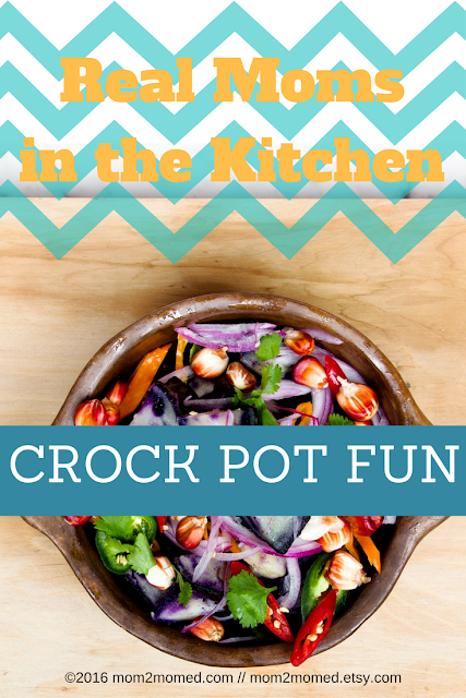 Mom2MomEd Blog: Real Moms in the Kitchen with Crock Pot Fun