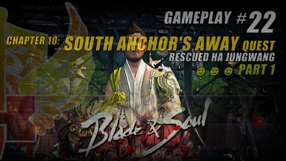 Blade And Soul ★ Chapter 10: South Anchor's Away ★ Rescued Ha Jungwang