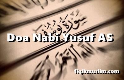 Doa Nabi Yusuf As Dalam Al Quran Lengkap Arab Latin Dan