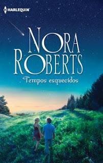 Tempos Esquecidos, Nora Roberts