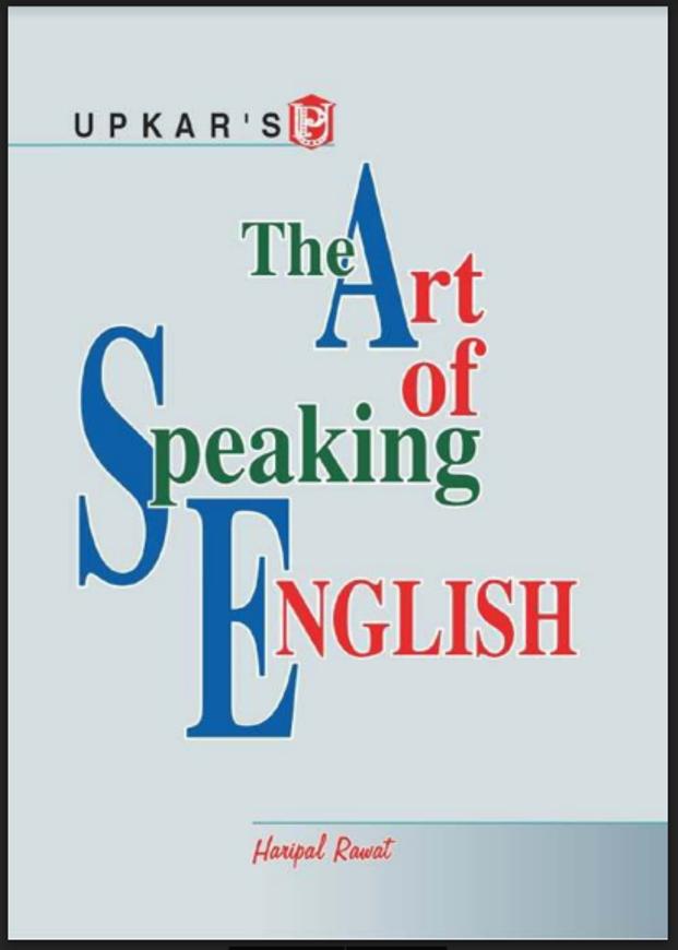 द आर्ट ऑफ़ स्पीकिंग इंग्लिश : सभी प्रतियोगी परीक्षा हेतु हिंदी पीडीऍफ़ पुस्तक | The Art of Speaking English :For All Competitive Exam Hindi PDF Book
