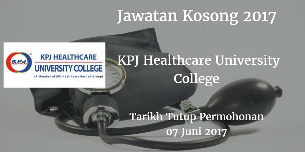 Jawatan Kosong KPJ Healthcare University College 07 Juni 2017