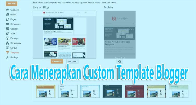Cara Menerapkan Custom Template Pada Edit HTML Blogger