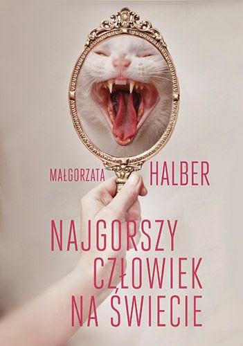 Najgorszy człowiek na świecie - Małgorzata Halber