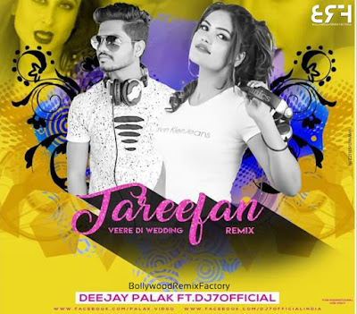 Tareefan (Remix) Deejay Palak Ft. Dj7official