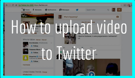 How to Upload Videos to Twitter