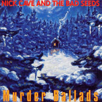 Worst to Best: Nick Cave and the Bad Seeds: 06. Murder Ballads